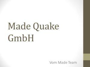 Made Quake